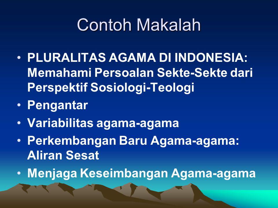 Contoh Makalah PLURALITAS AGAMA DI INDONESIA: Memahami Persoalan Sekte-Sekte dari Perspektif Sosiologi-Teologi Pengantar Variabilitas agama-agama Perk