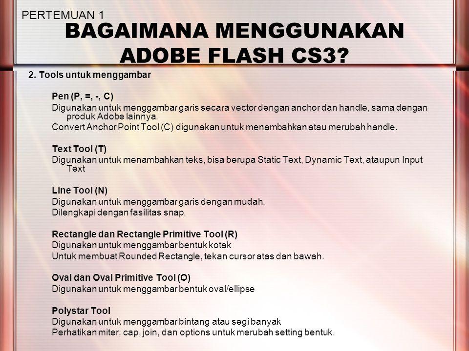 BAGAIMANA MENGGUNAKAN ADOBE FLASH CS3. 2.