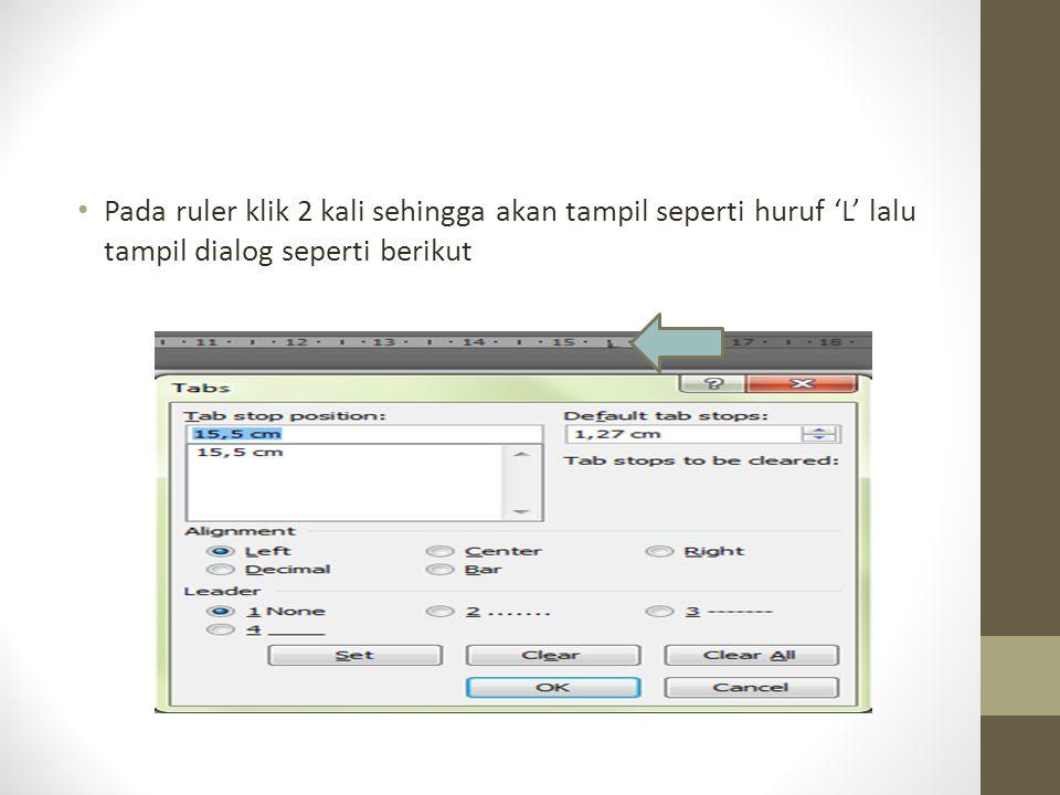 Pada ruler klik 2 kali sehingga akan tampil seperti huruf 'L' lalu tampil dialog seperti berikut
