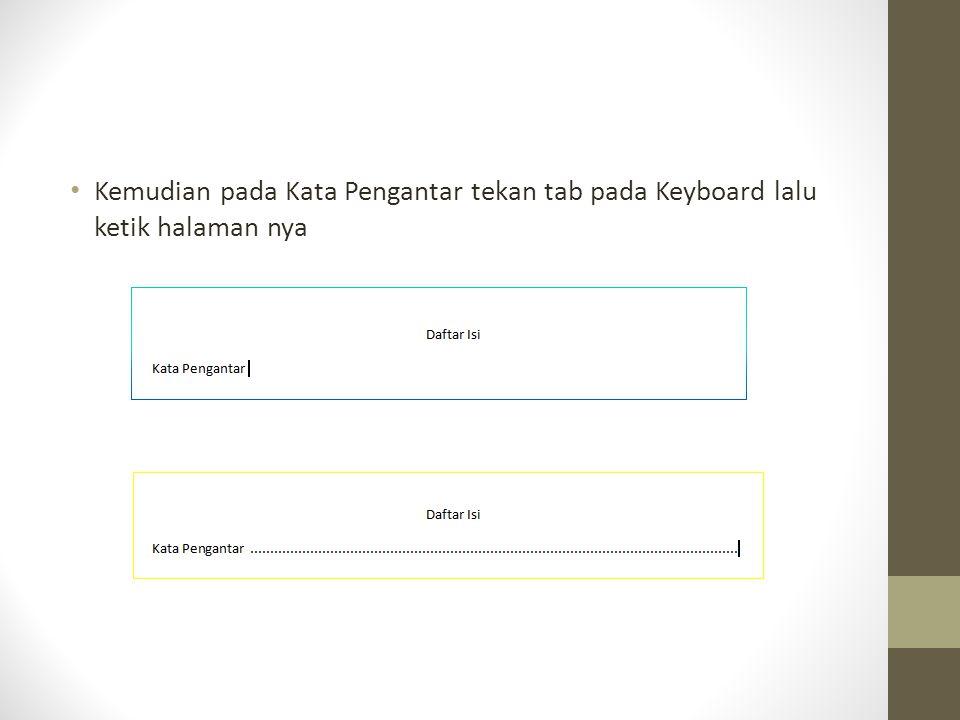 Kemudian pada Kata Pengantar tekan tab pada Keyboard lalu ketik halaman nya