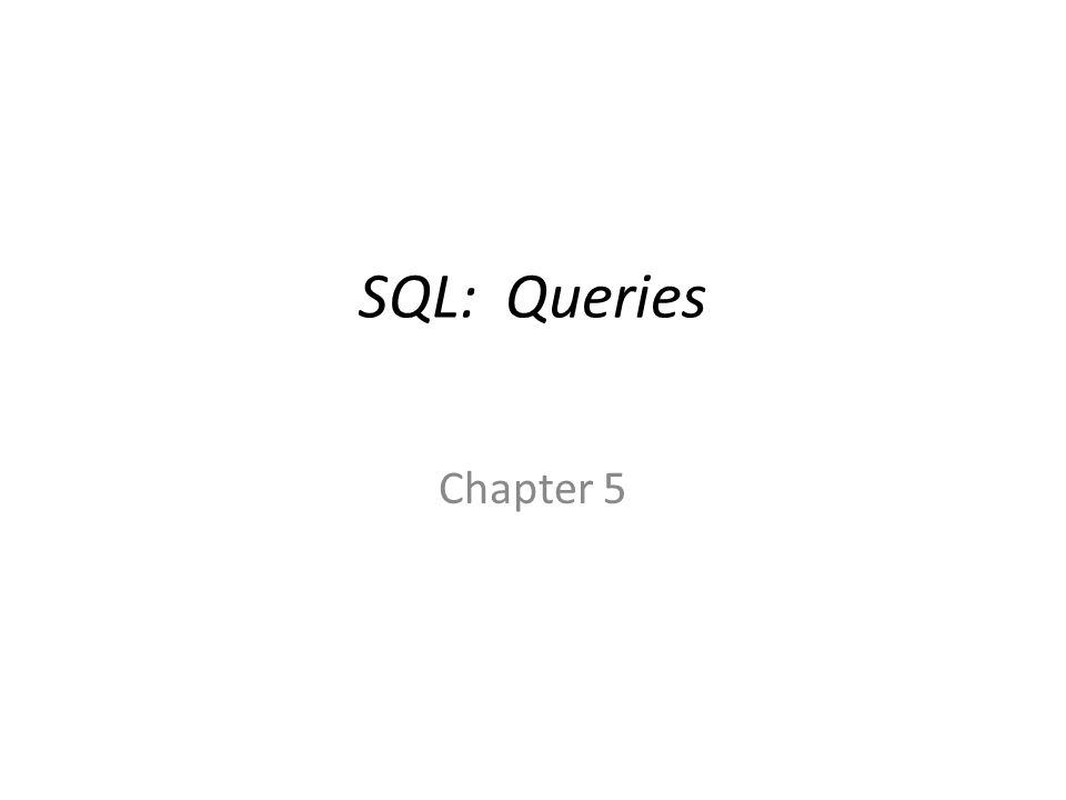 SQL: Queries Chapter 5