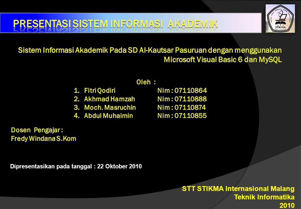 Dipresentasikan pada tanggal : 22 Oktober 2010 STT STIKMA Internasional Malang Teknik Informatika 2010
