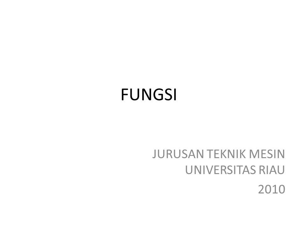 FUNGSI JURUSAN TEKNIK MESIN UNIVERSITAS RIAU 2010