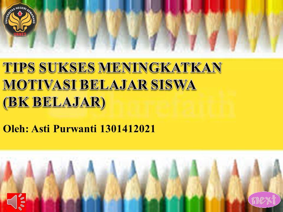 Oleh: Asti Purwanti 1301412021