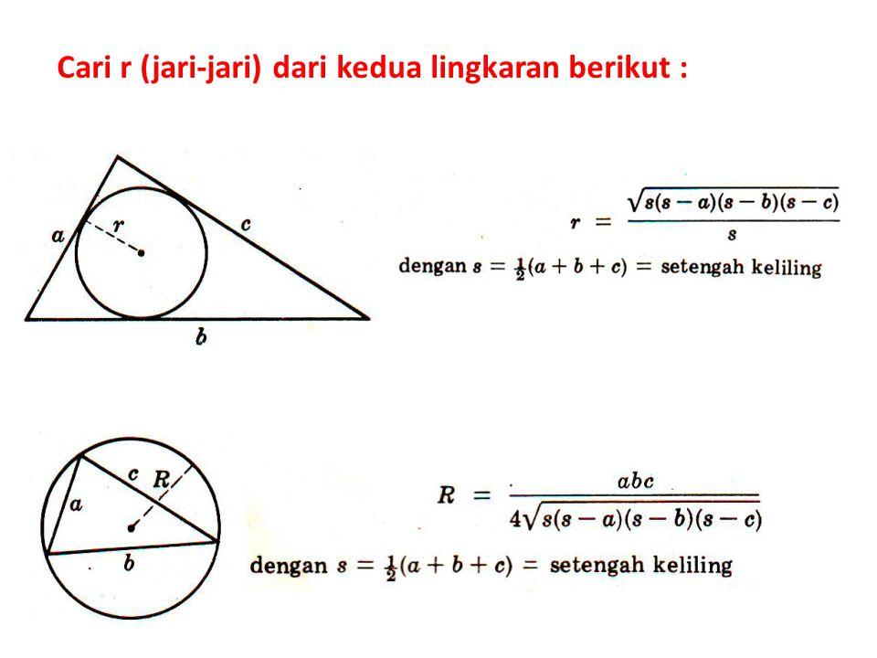 Cari r (jari-jari) dari kedua lingkaran berikut :