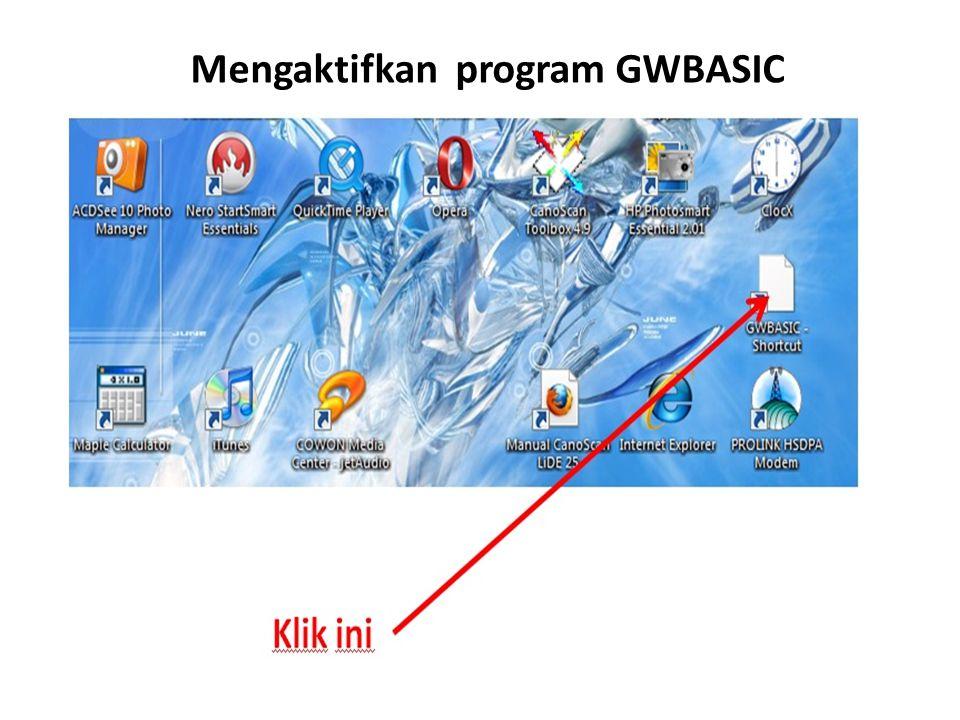 Mengaktifkan program GWBASIC