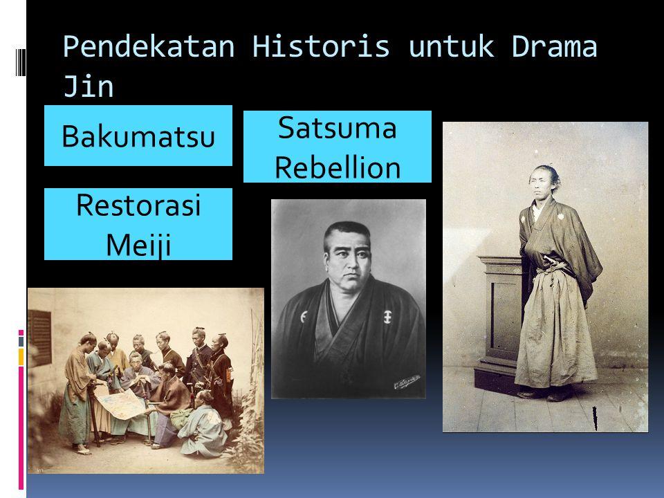 Pendekatan Historis untuk Drama Jin Bakumatsu Satsuma Rebellion Restorasi Meiji