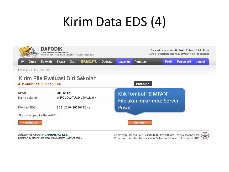 Kirim Data EDS (4) Klik Tombol SIMPAN File akan dikirim ke Server Pusat Klik Tombol SIMPAN File akan dikirim ke Server Pusat