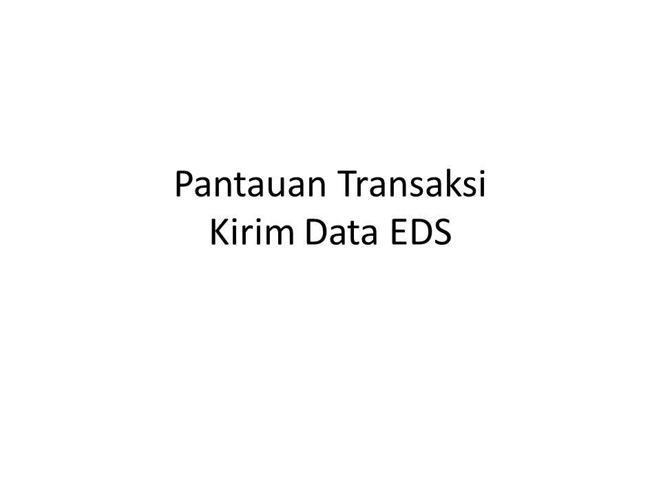 Pantauan Transaksi Kirim Data EDS