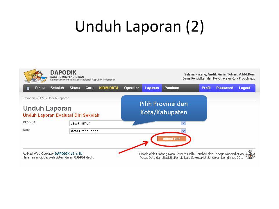 Unduh Laporan (2) Pilih Provinsi dan Kota/Kabupaten