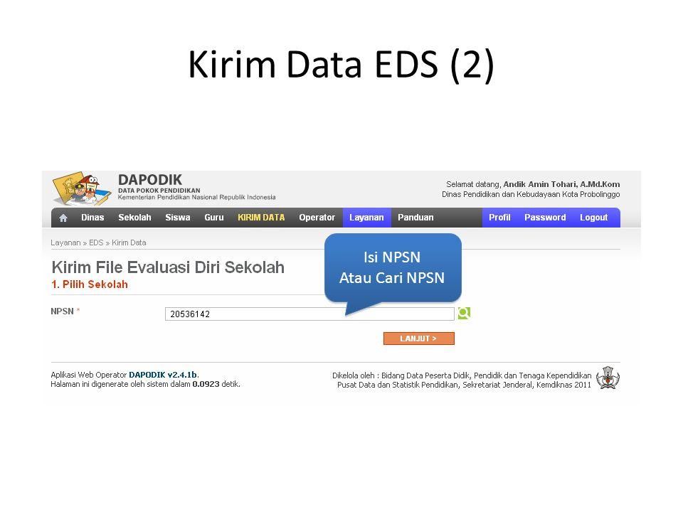 Kirim EDS (3) Masukan File EDS Pastikan Format File EDS_2011_NPSN.xls Masukan File EDS Pastikan Format File EDS_2011_NPSN.xls