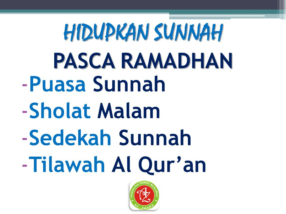 HIDUPKAN SUNNAH PASCA RAMADHAN -Puasa Sunnah -Sholat Malam -Sedekah Sunnah -Tilawah Al Qur'an