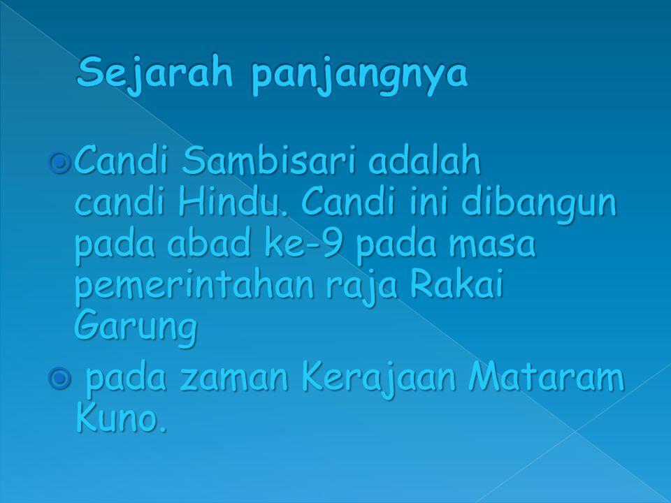  Candi Sambisari adalah candi Hindu. Candi ini dibangun pada abad ke-9 pada masa pemerintahan raja Rakai Garung  pada zaman Kerajaan Mataram Kuno.