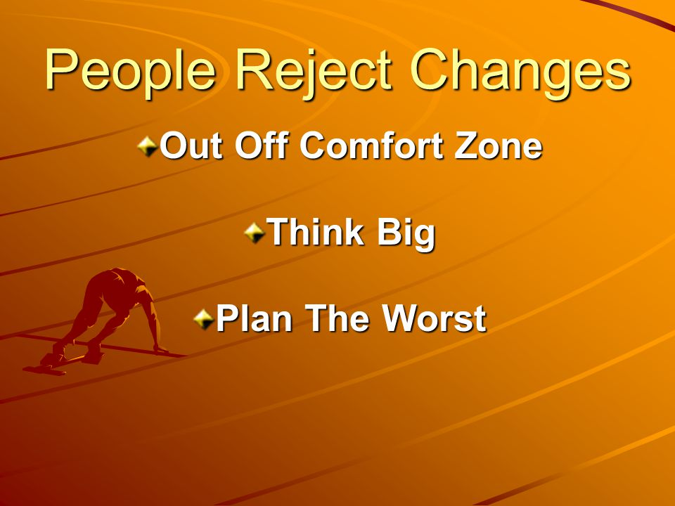 People Reject Changes Out Off Comfort Zone Think Big Plan The Worst