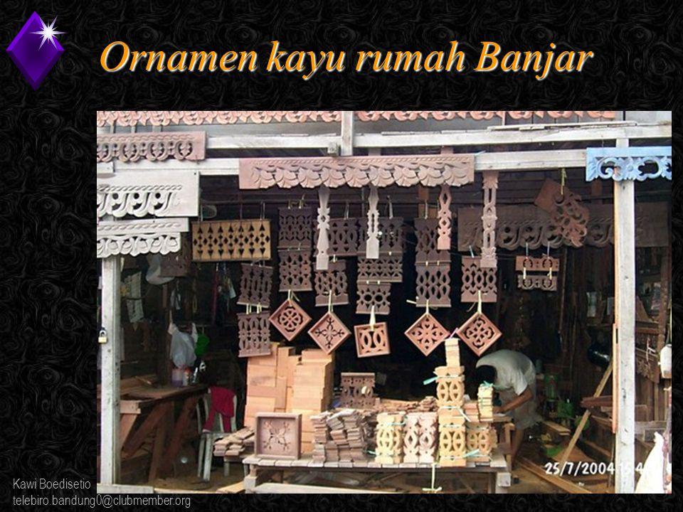Kawi Boedisetio telebiro.bandung0@clubmember.org Ornamen kayu rumah Banjar