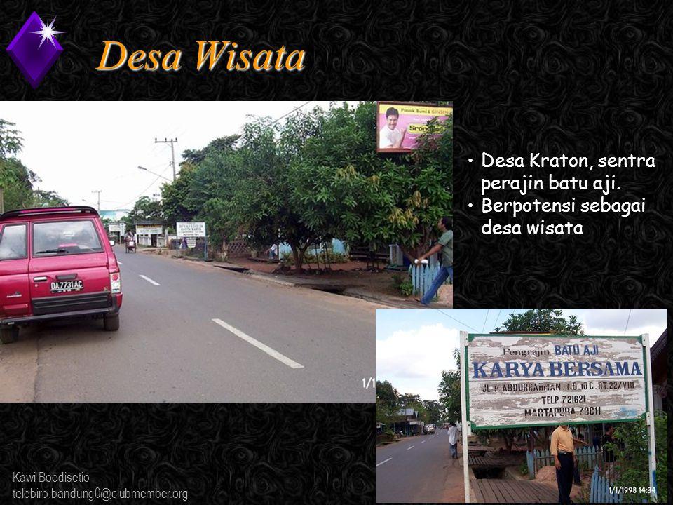 Kawi Boedisetio telebiro.bandung0@clubmember.org Desa Wisata Desa Kraton, sentra perajin batu aji.