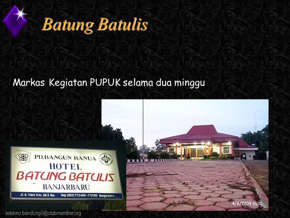 Kawi Boedisetio telebiro.bandung0@clubmember.org Batung Batulis Markas Kegiatan PUPUK selama dua minggu