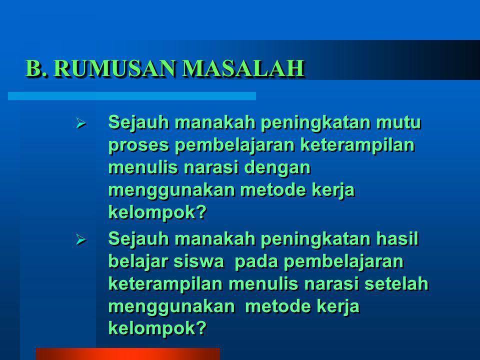 PENINGKATAN KETERAMPILAN MENULIS NARASI MELALUI METODE KERJA KELOMPOK PADA PEMBELAJARAN BAHASA INDONESIA DI KELAS VI SDN 17 ARO IV KORONG KOTA SOLOK INNA WAHYUNINGSIH, S.