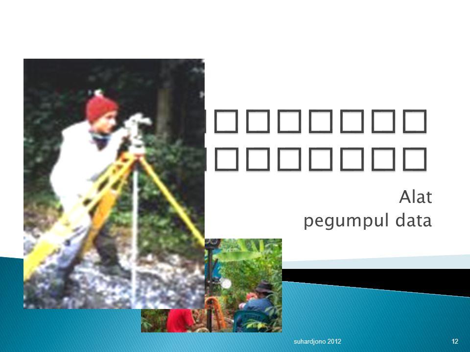 Alat pegumpul data suhardjono 2012 12
