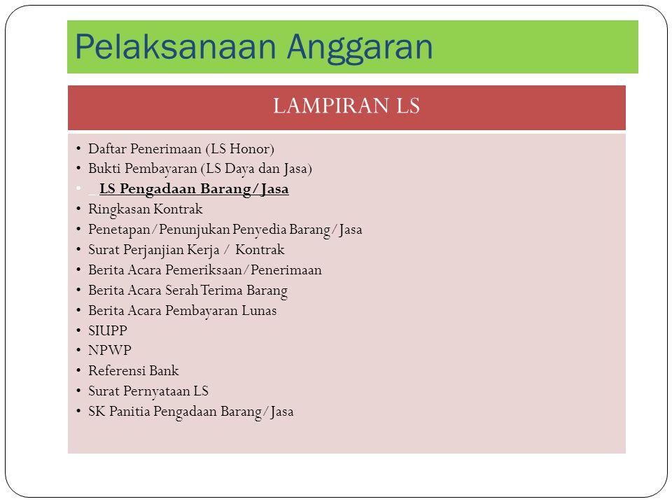 LAMPIRAN LS Daftar Penerimaan (LS Honor) Bukti Pembayaran (LS Daya dan Jasa) LS Pengadaan Barang/Jasa Ringkasan Kontrak Penetapan/Penunjukan Penyedia
