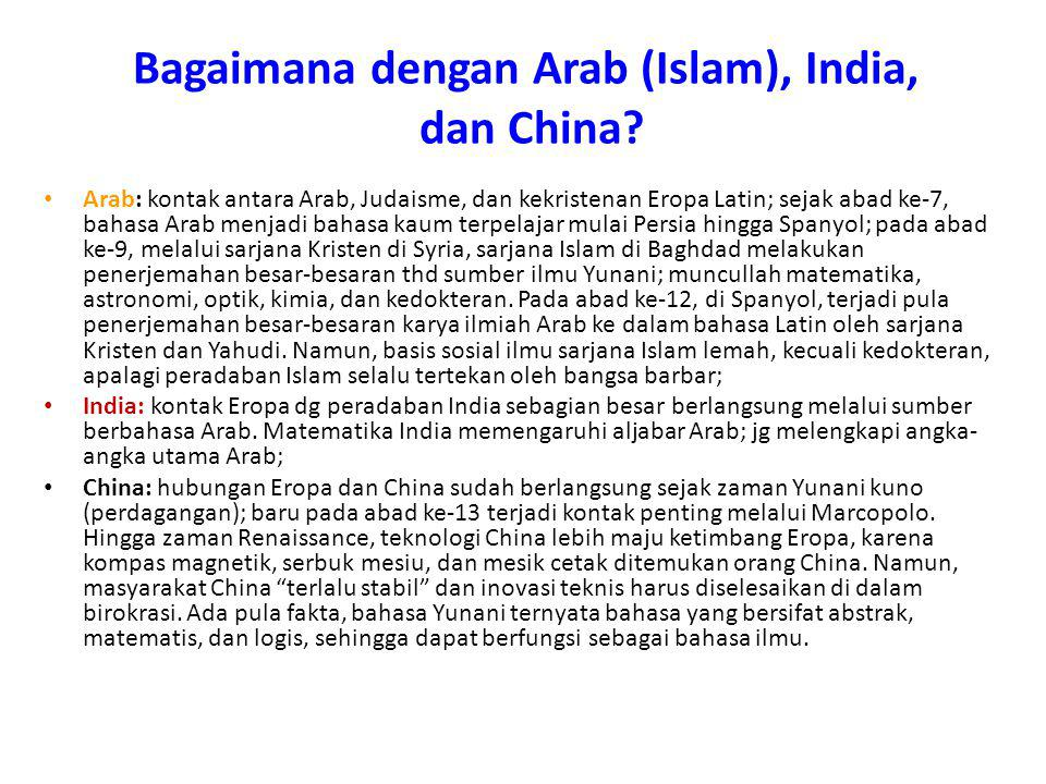 Bagaimana dengan Arab (Islam), India, dan China? Arab: kontak antara Arab, Judaisme, dan kekristenan Eropa Latin; sejak abad ke-7, bahasa Arab menjadi