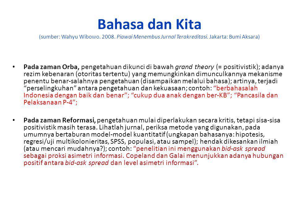 Bahasa dan Kita (sumber: Wahyu Wibowo. 2008. Piawai Menembus Jurnal Terakreditasi. Jakarta: Bumi Aksara) Pada zaman Orba, pengetahuan dikunci di bawah
