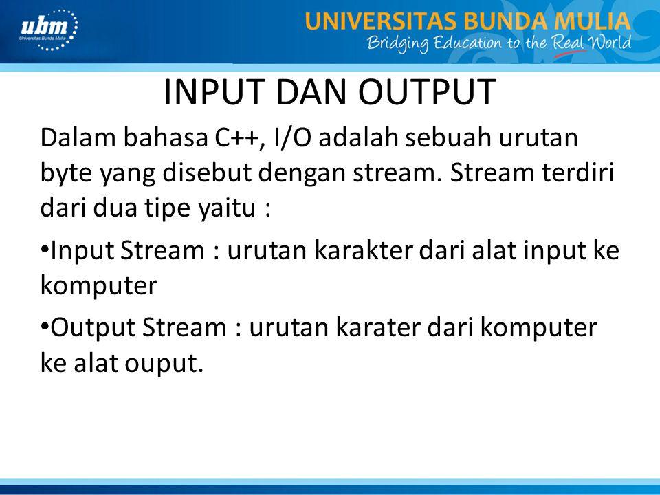 INPUT DAN OUTPUT Dalam bahasa C++, programmer harus menyertakan preprocesspor #include yang bertujuan untuk memanggil fungsi input dan output.
