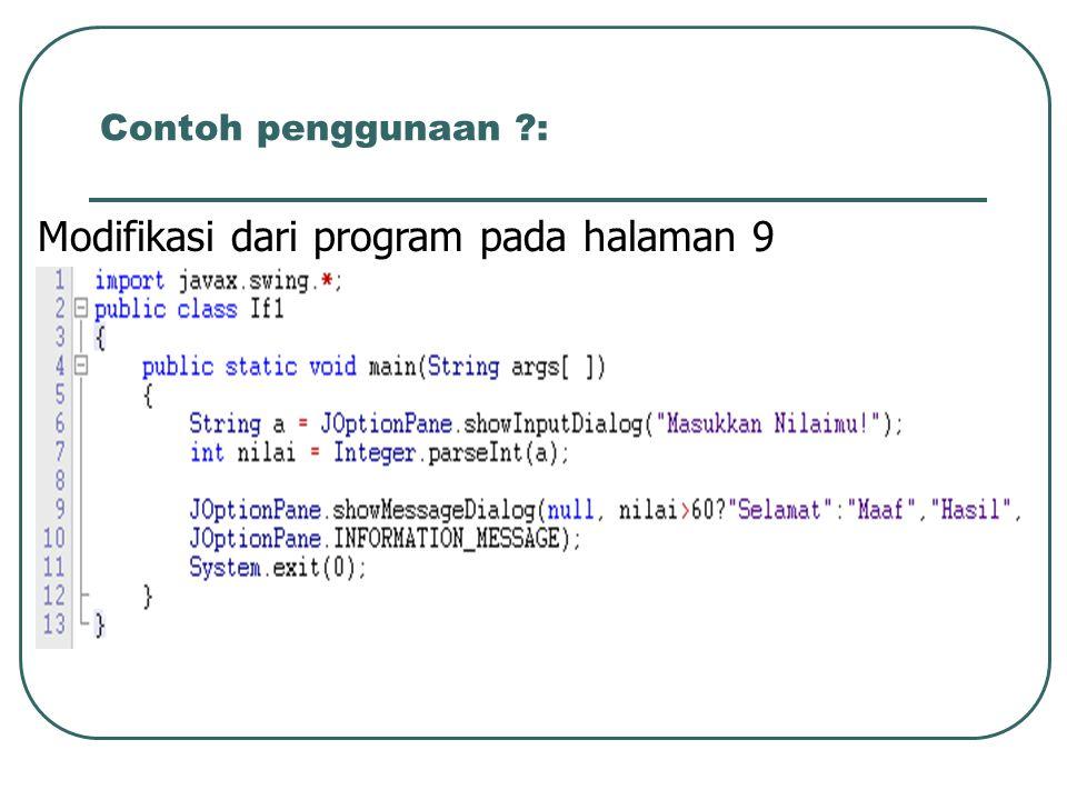 Contoh penggunaan ?: Modifikasi dari program pada halaman 9
