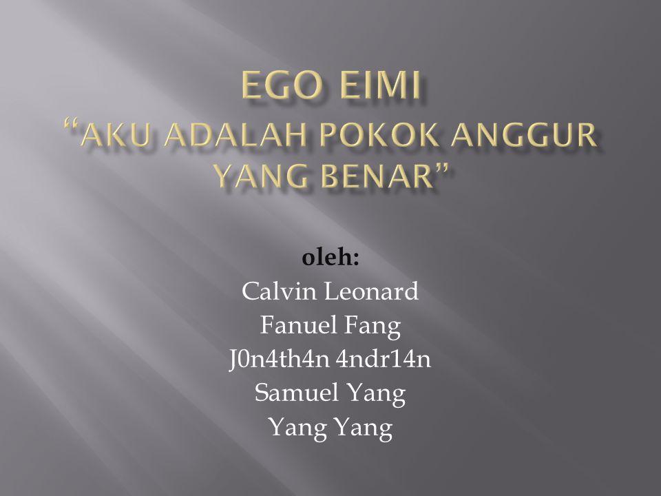 oleh: Calvin Leonard Fanuel Fang J0n4th4n 4ndr14n Samuel Yang Yang