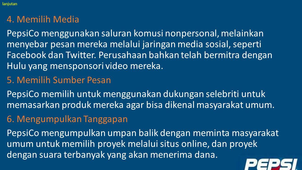 4. Memilih Media PepsiCo menggunakan saluran komusi nonpersonal, melainkan menyebar pesan mereka melalui jaringan media sosial, seperti Facebook dan T