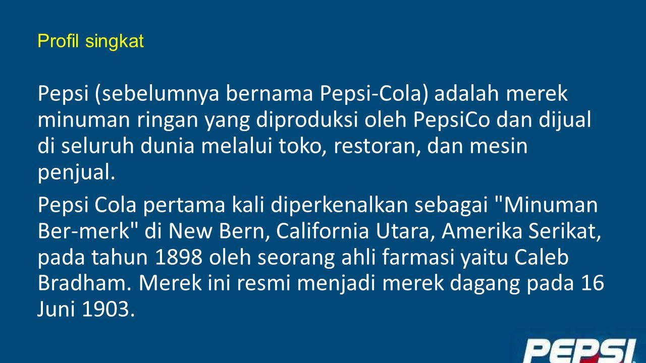 Profil singkat Pepsi (sebelumnya bernama Pepsi-Cola) adalah merek minuman ringan yang diproduksi oleh PepsiCo dan dijual di seluruh dunia melalui toko, restoran, dan mesin penjual.