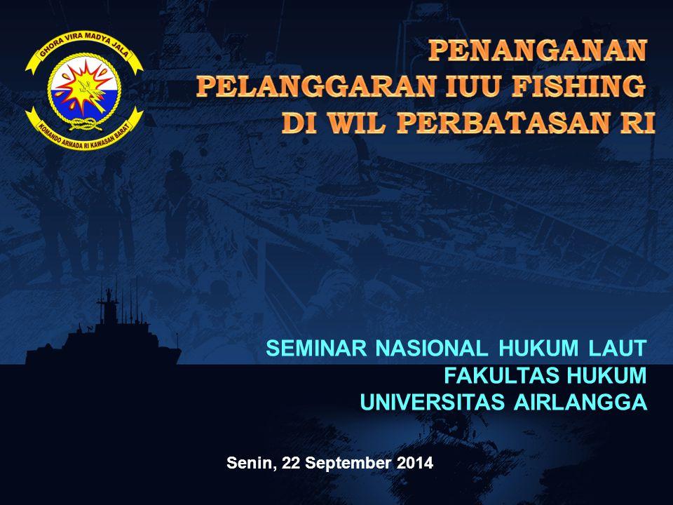 SEMINAR NASIONAL HUKUM LAUT FAKULTAS HUKUM UNIVERSITAS AIRLANGGA Senin, 22 September 2014