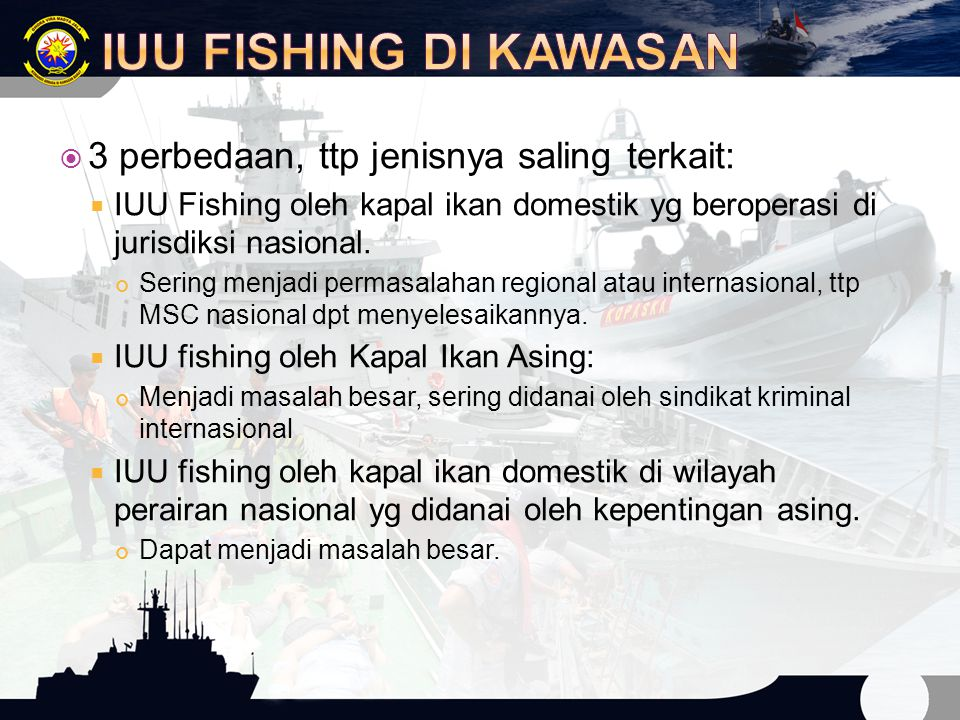  3 perbedaan, ttp jenisnya saling terkait:  IUU Fishing oleh kapal ikan domestik yg beroperasi di jurisdiksi nasional.