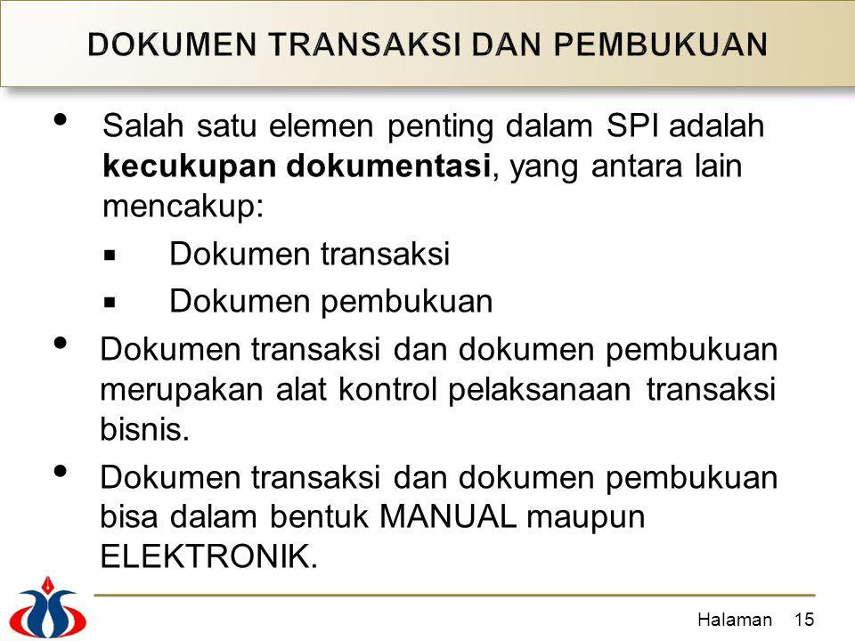 Salah satu elemen penting dalam SPI adalah kecukupan dokumentasi, yang antara lain mencakup:  Dokumen transaksi  Dokumen pembukuan Dokumen transaksi