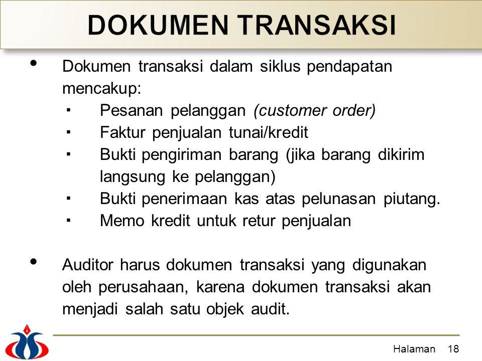 Dokumen transaksi dalam siklus pendapatan mencakup:  Pesanan pelanggan (customer order)  Faktur penjualan tunai/kredit  Bukti pengiriman barang (ji
