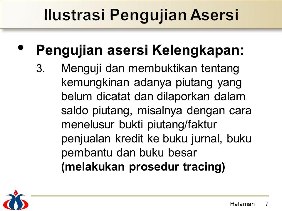 Pengujian asersi Kelengkapan: 3. Menguji dan membuktikan tentang kemungkinan adanya piutang yang belum dicatat dan dilaporkan dalam saldo piutang, mis