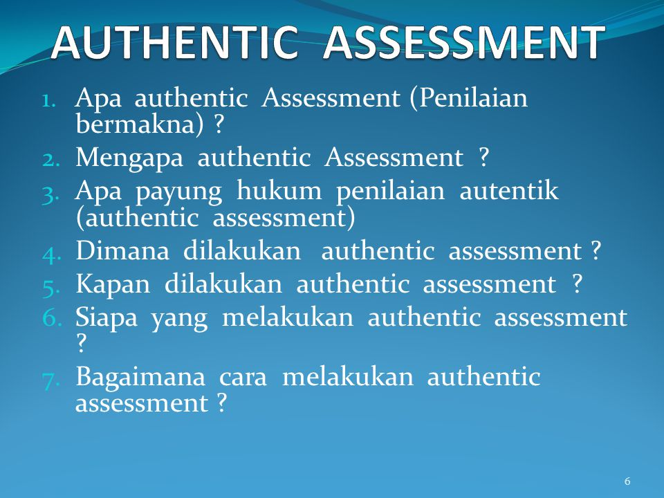 1.Apa authentic Assessment (Penilaian bermakna) .
