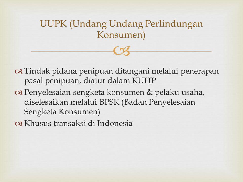  Yuridis:  keabsahan perjanjian menurut KUHP,  penyelesaian sengketa transaksi e-commerce,  UUPK yang tidak akomodatif,  tidak adanya lembaga penjamin toko online.