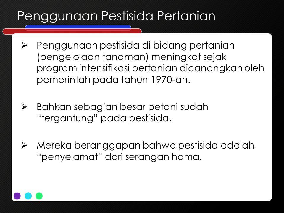 Peranan Pestisida Pemenuhan kebutuhan pangan Peningkatan Produk pangan Pestisida Cara lain ?.