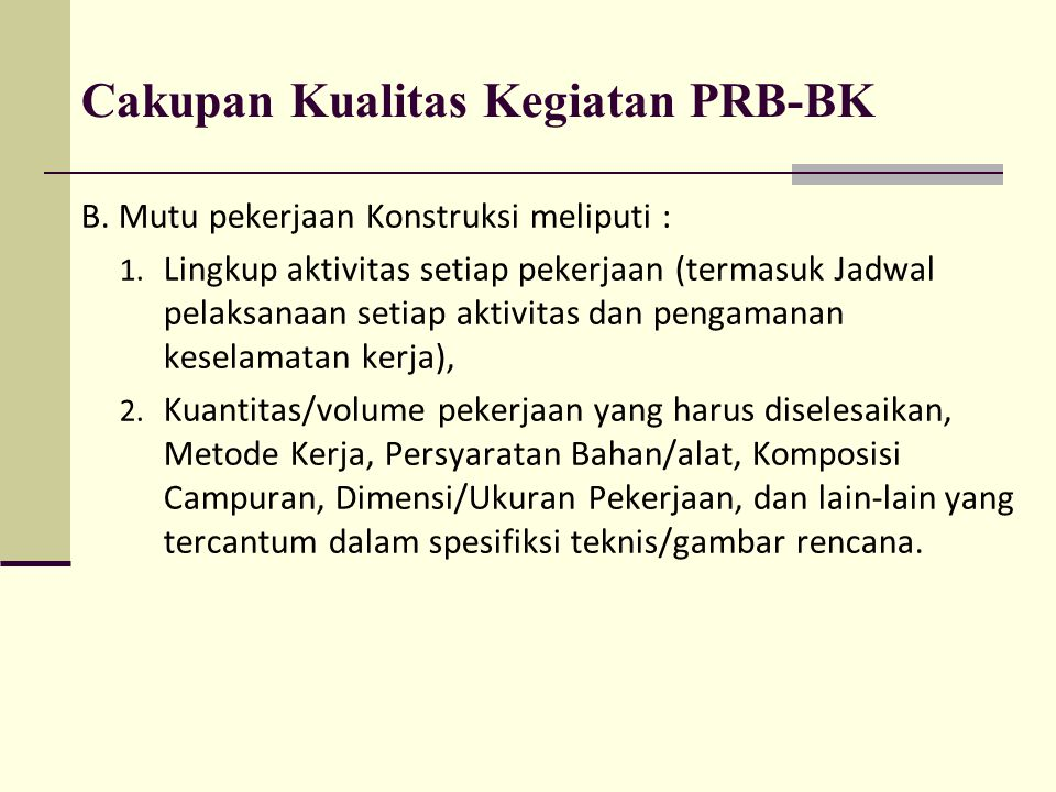 Upaya-upaya Pendekatan Pengendalian/Supervisi Kualitas PRB yang dibangun Masyarakat 1.