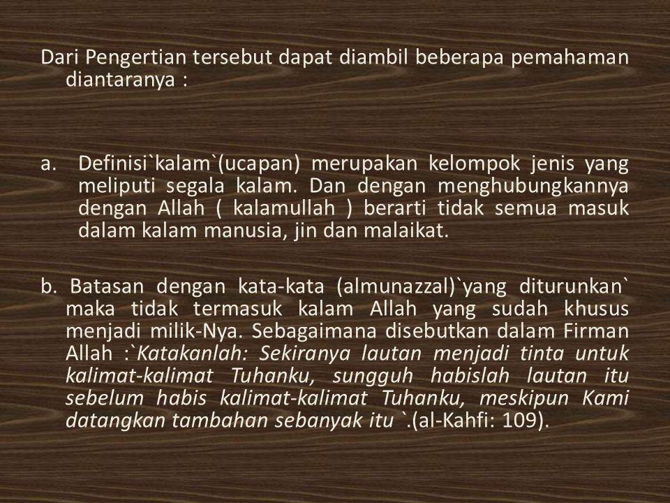 c.Batasan dengan definisi hanya `kepada Muhammad saw` Tidak termasuk yang diturunkan kepada nabi-nabi sebelumnya seperti taurat, injil dan yang lain.