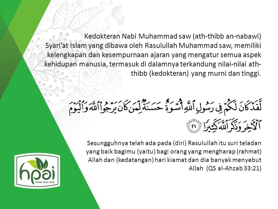 Kedokteran Nabi Muhammad saw (ath-thibb an-nabawi) Syari'at Islam yang dibawa oleh Rasulullah Muhammad saw, memiliki kelengkapan dan kesempurnaan ajar