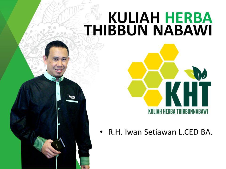 KULIAH HERBA THIBBUN NABAWI R.H. Iwan Setiawan L.CED BA.