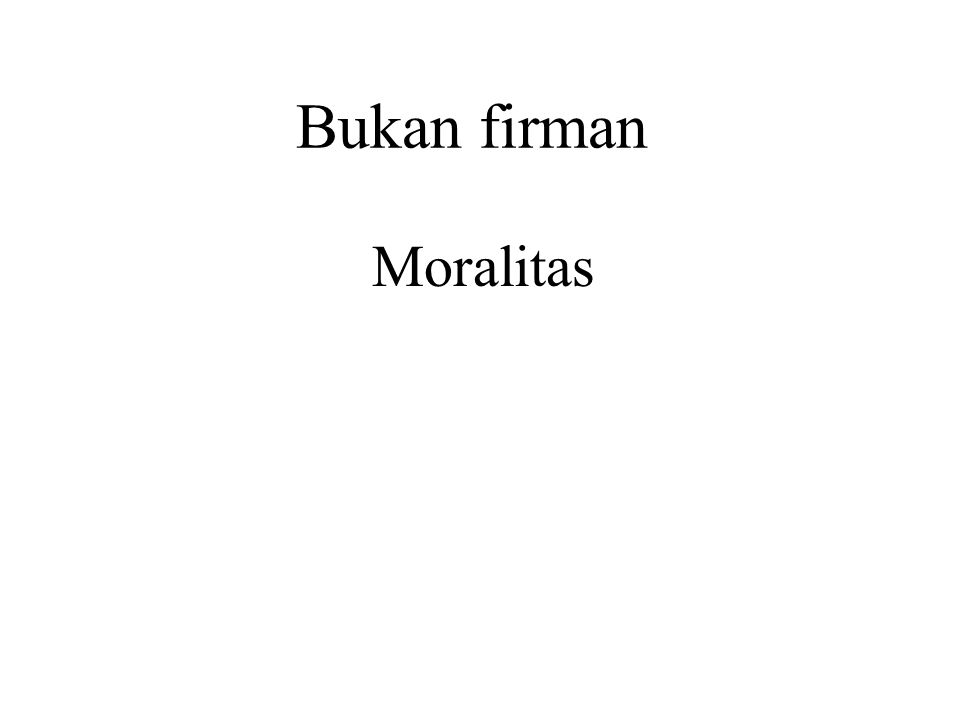 Bukan firman Moralitas Urusan luar - Responsibility is outside Internalized - Responsibility is within