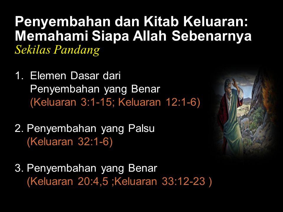 Black Penyembahan dan Kitab Keluaran: Memahami Siapa Allah Sebenarnya Sekilas Pandang 1.