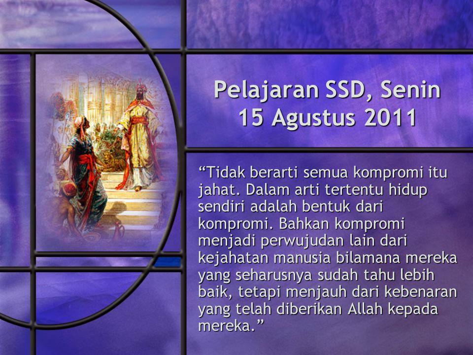 Pelajaran SSD, Senin 15 Agustus 2011 Tidak berarti semua kompromi itu jahat.