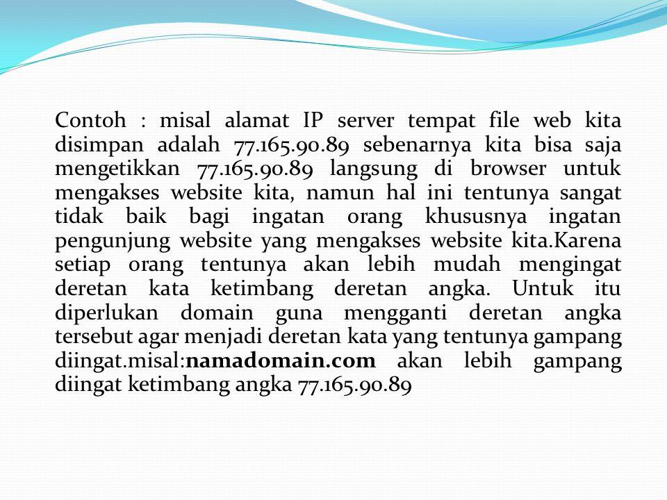 PENGERTIAN DOMAIN Pengertian domain menurut Wikipedia : Nama domain (domain name) adalah nama unik yang diberikan untuk mengidentifikasi nama server komputer seperti web server atau email server di jaringan komputer ataupun internet.