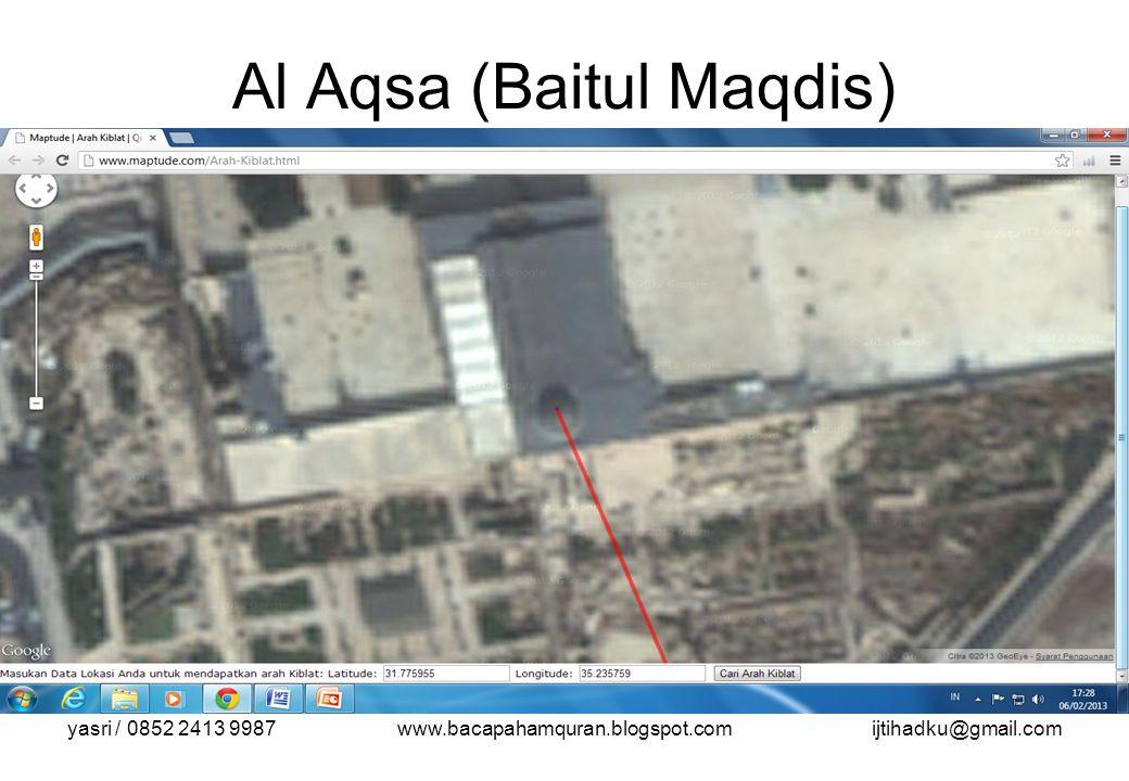 yasri / 0852 2413 9987www.bacapahamquran.blogspot.comijtihadku@gmail.com Al Aqsa (Baitul Maqdis)