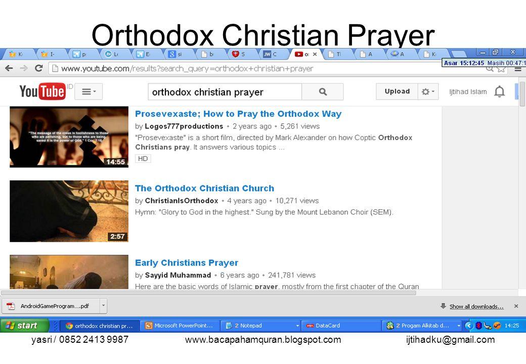 yasri / 0852 2413 9987www.bacapahamquran.blogspot.comijtihadku@gmail.com Orthodox Christian Prayer