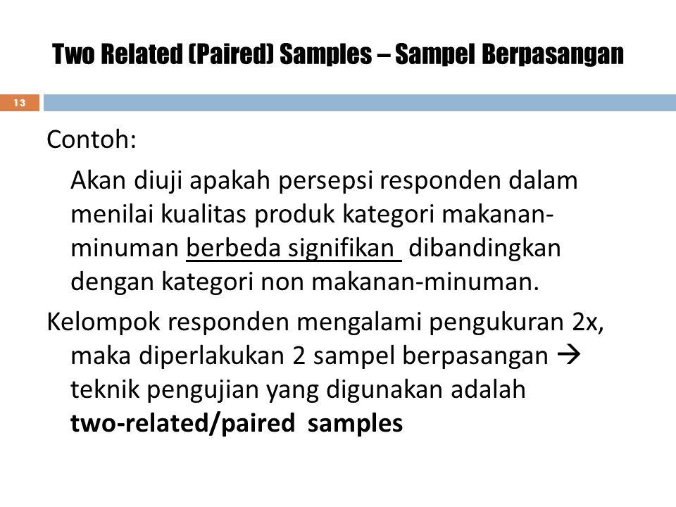 Two Related (Paired) Samples – Sampel Berpasangan 13 Contoh: Akan diuji apakah persepsi responden dalam menilai kualitas produk kategori makanan- minu